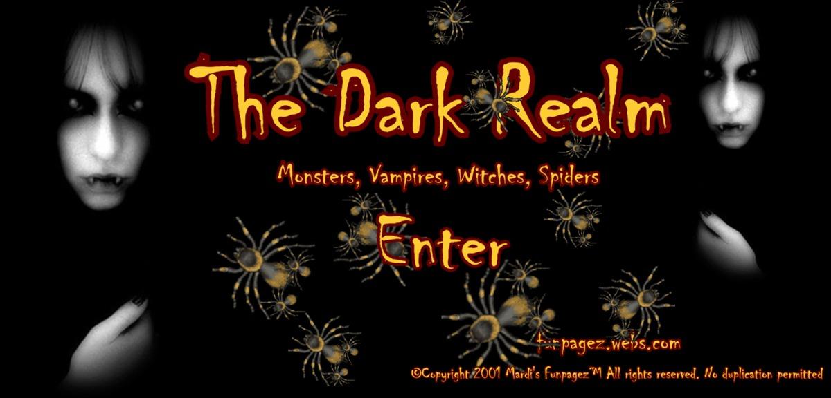 Enter the Dark Realm... If you DARE.