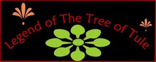 The Tule Tree Legend