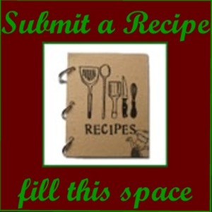 Submit YOUR Recipes